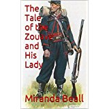 The Tale of the Zouave and His Lady by Miranda Beall