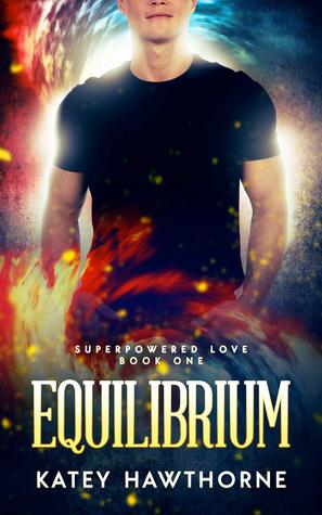 Katey Hawthorne - Superpowered Love #1: Equilibrium