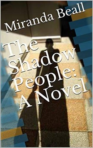 The Shadow People: A Novel by Miranda Beall
