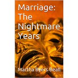 Marriage: The Nighmare Years by Martha Byers Beall