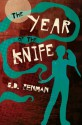 The Year of the Knife - G.D. Penman