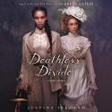 Deathless Divide - Justina Ireland, Shirley Drake Jordan Editors: Sharon E. Cobb, Bahni Turpin