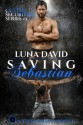 Saving Sebastian - Luna David