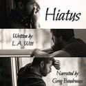 Hiatus - L.A. Witt, Greg Boudreaux