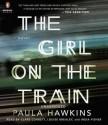 The Girl on the Train - Paula Hawkins, India Fisher, Louise Brealey, Clare Corbett