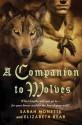 A Companion to Wolves - Sarah Monette, Elizabeth Bear