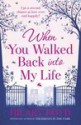 When You Walked Back Into My Life - Hilary Boyd