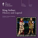 King Arthur: History and Legend - The Great Courses, Professor Dorsey Armstrong, The Great Courses