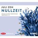 Nullzeit - Juli Zeh, Johann von Bülow, Frederike Kempter, Jörg Hartmann, Der Audio Verlag
