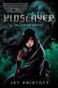 Kinslayer: The Lotus War Book Two - Jay Kristoff