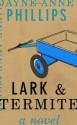 Lark & Termite - Jayne Anne Phillips