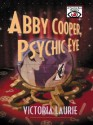 Abby Cooper, Psychic Eye - Victoria Laurie