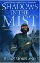 Shadows in the Mist - Brian Moreland