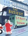 The Busiest Street in Town - Mara Rockliff, Sarah McMenemy