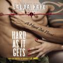 Hard As It Gets - Laura Kaye, Seraphine Valentine