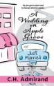 A Wedding in Apple Grove - C.H. Admirand