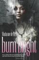Burn Bright - Marianne de Pierres