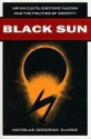 Black Sun: Aryan Cults, Esoteric Nazism, and the Politics of Identity - Nicholas Goodrick-Clarke