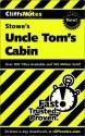 Cliffs Notes: Stowe's Uncle Tom's Cabin - Thomas Thornburg, Mary Thornburg
