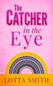 The Catcher in the Eye (America's Next Top Assistant: Humorous Mystery Book 1) - Lotta Smith
