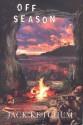Off Season: The Unexpurgated Signed Limited Edition - Jack Ketchum