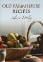 Old Farmhouse Recipes - Alison Uttley