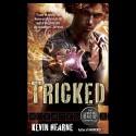 Tricked - Kevin Hearne, Luke Daniels