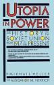 Utopia in Power: Part 1 - Mikhail Heller, Nadia May, Mikhail Geller, Михаил Геллер, Michel Heller