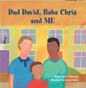 Dad David, Baba Chris and Me - ed Merchant, Rachel Fuller