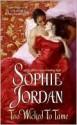 Too Wicked to Tame - Sophie Jordan