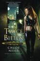 Twice Bitten: A Chicagoland Vampires Novel - Chloe Neill