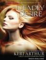 Deadly Desire - Keri Arthur, Angela Dawe