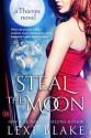 Steal the Moon: Theives #3 - Lexi Blake