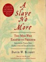 A Slave No More: Two Men Who Escaped to Freedom, Including Their Own Narratives of Emancipation (Audio) - David W. Blight, Richard Allen, Dion Graham