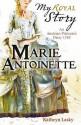 Marie Antoinette: An Austrian Princess's Diary, 1769 - Kathryn Lasky