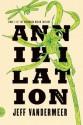 Annihilation: A Novel (The Southern Reach Trilogy) - Jeff VanderMeer