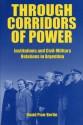 Through Corridors of Power - Ppr. - David Pion-Berlin