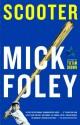 Scooter - Mick Foley