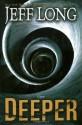 Deeper: A Novel - Jeff Long