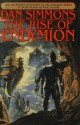 The Rise of Endymion (Hyperion Series) - Dan Simmons