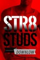 Str8 Studs Downlow, Vol. 7: A Quadrilogy of Macho Men Tales (The Best of the Straight Guy Clubhouse) - Ethan Scarsdale, Marcus Greene, Forrest Manacre, Eroticatorium