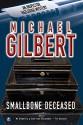 Smallbone Deceased - Michael Gilbert