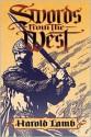 Swords from the West - Harold Lamb, Robert E. Weinberg, Howard Andrew Jones