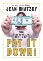Pay It Down!: From Debt to Wealth on $10 a Day - Jean Chatzky