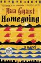 Homegoing: A novel - Yaa Gyasi