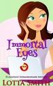 Immortal Eyes (PI Assistant Extraordinaire Mystery Book 2) - Lotta Smith, Hot Tree Editing