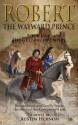 Robert - The Wayward Prince - Austin Hernon