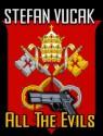 All the Evils - Stefan Vucak