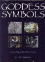 Goddess Symbols: Universal Signs Of The Divine Female - Claire Gibson