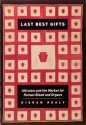 Last Best Gifts: Altruism and the Market for Human Blood and Organs - Kieran Healy